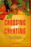 Choosing Not Cheating, Midge Elias, 0893341304