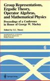 Group Representations, Ergodic Theory, Operator Algebras, and Mathematical Physics : Proceedings of a Conference in Honor of George W. Mackey, , 1461291305