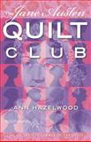 The Jane Austen Quilt Club, Ann Hazelwood, 1604601302