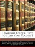 Language Reader, George Rice Carpenter and Franklin Thomas Baker, 1144861306