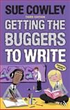 Getting the Buggers to Write, Cowley, Sue, 1441171304