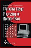 Interactive Image Processing for Machine Vision, Batchelor, Bruce G. and Waltz, Frederick, 1447111303