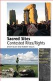 Sacred Sites -- Contested Rites/Rights : Pagan Engagements with Archaeological Monuments, Blain, Jenny and Wallis, Robert J., 1845191307