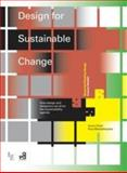 Design for Sustainable Change : How Design and Designers Can Drive the Sustainability Agenda, Chick, Anne and Micklethwaite, Paul, 2940411301