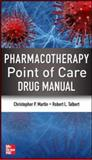 Pharmacotherapy Bedside Guide, Martin, Christopher P. and Talbert, Robert L., 0071761306