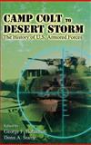 Camp Colt to Desert Storm : The History of U. S. Armored Forces, , 0813121302