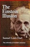 The Einstein Illusion : The infirmity of modern Physics, Vision Impact Publishing, 0982731302