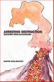 Arresting Destruction, Martin Noel-Buxton, 1426931301