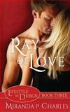 Ray of Love (Lifestyle by Design Book 3), Miranda Charles, 1482751305