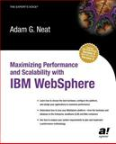 Maximizing Performance and Scalability with IBM WebSphere, Neat, Adam G., 1590591305