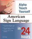 Alpha Teach Yourself American Sign Language in 24 Hours, Monica Butche and Britt Michael, 1592571301