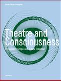 Theatre and Consciousness : Explanatory Scope and Future Potential, Meyer-Dinkgräfe, Daniel, 1841501301