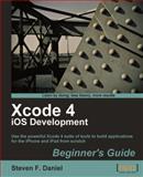 Xcode 4 iOS Development, Daniel, Steven F., 1849691304
