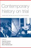 Contemporary History on Trial : Europe since 1989 and the Role of the Expert Historian, , 0719091306