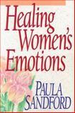Healing Women's Emotions, Paula Sandord, 0932081304