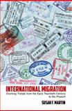 International Migration : Evolving Trends from the Early Twentieth Century to the Present, Martin, Susan F., 1107691303