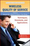Wireless Quality of Service : Techniques, Standards and Applications, Denko, Mieso K. and Ma, Maode, 142005130X