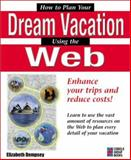 How to Plan Your Dream Vacation Using the Web, Dempsey, Elizabeth, 1576101304