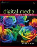 Digital Media : Concepts and Applications, May, Karen Bean and Lake, Susan, 0538741309