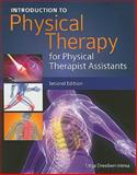 Introduction to Physical Therapy for Physical Therapist Assistants, Dreeben-Irimia, Olga, 0763781304