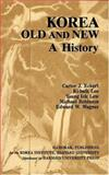 Korea Old and New : A History, Eckert, Carter J. and Lee, Ki-baik, 0962771309