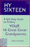 My Sixteen, Robert W. Marlin, 0965051307