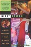 Night Games! : A Guide to Understanding and Enjoying the Nightclub and Bar Scene, Battles, Rodney A., 0971511306