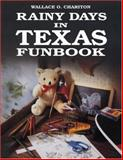 Rainy Days in Texas Funbook, Wallace O. Chariton, 1556221304