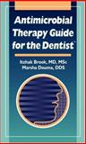 Antimicrobial Therapy Guide for the Dentist, Brook, Itzhak and Douma, Marsha, 1931981302