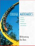 College Mathematics : Solving Problems in Finite Mathematics and Calculus, Armstrong, Bill and Davis, Don, 0130891312