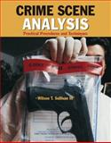 Crime Scene Analysis : Practical Procedures and Techniques, Sullivan, Wilson T., III, 0131191314