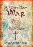 A Most Holy War, Mark Gregory Pegg, 0195171314