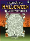 Frightfully Fun Halloween Activity Book, Tony J. Tallarico, 0486471314