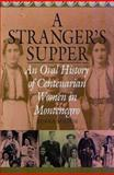 A Stranger's Supper : An Oral History of Centenarian Women in Montenegro, Milich, Zorka, 0805791310