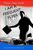 Please Step Aside - I AM A FREQUENT FLYER, Anthony Smith-Chaigneau, 1460911318