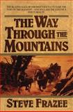 The Way Through the Mountains, Steve Frazee, 1477841318
