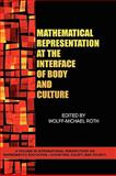Mathematical Representation at the Interface of Body and Culture, Wolff-Michael Roth, 1607521318