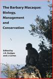 Barbary Macaque : Biology, Management and Conservation, , 1904761313