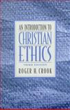 An Introduction to Christian Ethics, Crook, Roger H., 0130951315
