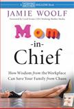 Mom-in-Chief, Jamie Woolf, 0470381310