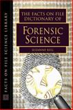 The Facts on File Dictionary of Forensic Science, Bell, Suzanne, 0816051313