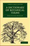 A Dictionary of Botanical Terms, Henslow, John Stevens, 1108001319