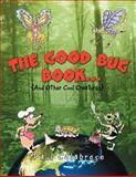 The Good Bug Book ..., Paul Calabrese, 1479741310