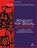 Advocacy for Social Justice : A Global Action and Reflection Guide, Cohen, David and De la Vega, Rosa, 1565491319