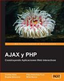AJAX y PHP : Construyendo Aplicaciones Web Interactivas [Espanol], Bucica, Mihai and Chereches-Tosa, Filip, 1847191312
