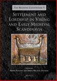 Settlement and Lordship in Viking and Early Medieval Scandinavia, , 2503531318