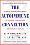 The Autoimmune Connection : Essential Information for Women on Diagnosis, Treatment and Getting on with Their Lives, Buyon, Jill M. and Baron-Faust, Rita, 0658021311