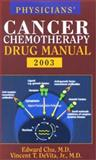 Physician's Cancer Chemotherapy Drug Manual 2003, Chu, Edward and Devita, Vincent T., 076372131X