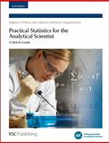 Practical Statistics for the Analytical Scientist : A Bench Guide, Ellison, L. R. Stephen and Farrant, Trevor J., 0854041311