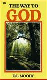 The Way to God, Dwight Lyman Moody, 0883681315